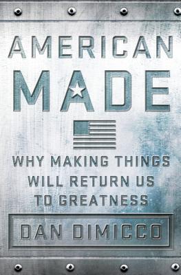 American Made By Dimicco, Dan/ Rothkopf, David (FRW)